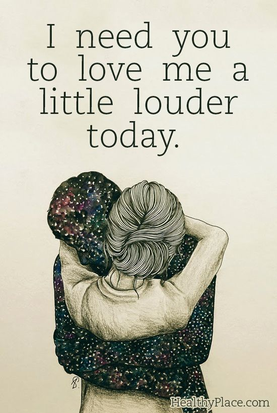 194734-I-Need-You-To-Love-Me-A-Little-Louder-Today